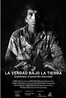 La verdad bajo la tierra: Guatemala, el genocidio silenciado (2014)