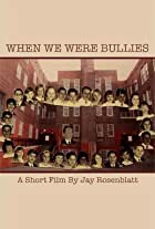 When We Were Bullies