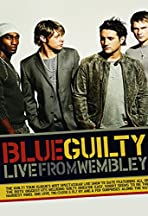 Blue: Guilty - Live from Wembley