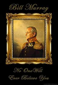 Bill Murray: No One Will Ever Believe You (2015)