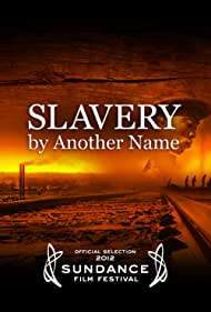 Slavery by Another Name (2012)