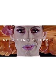Becoming Cherrie