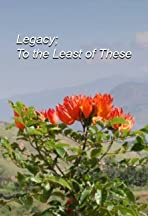 Legacy: To the Least of These
