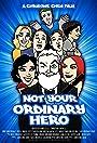 Not Your Ordinary Hero