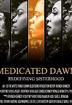 Medicated Dawn