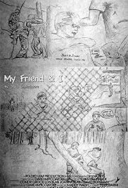 My Friend & I Poster