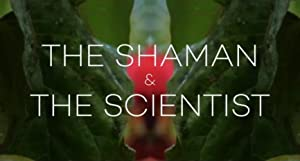 The Shaman and The Scientist