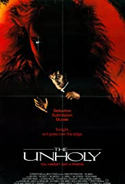 The Unholy (1988) Poster - Movie Forum, Cast, Reviews