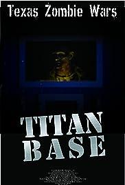 Texas Zombie Wars: Titan Base Poster
