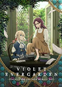 Violet Evergarden I: Eternity and the Auto Memory Dollไวโอเล็ต เอเวอร์การ์เดน เดอะมูฟวี่