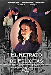 Primary photo for El retrato de Felicitas
