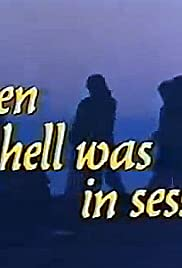 When Hell Was in Session (1979) Poster - Movie Forum, Cast, Reviews