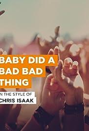 Chris Isaak: Baby Did a Bad Bad Thing Poster