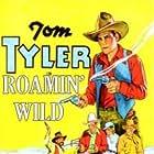 Tom Tyler in Roamin' Wild (1936)