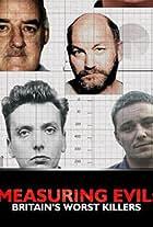 Measuring Evil: Britain's Worst Killers