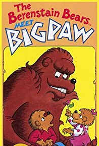 Primary photo for The Berenstain Bears Meet Bigpaw