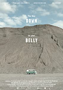 Up free movie downloads online The Way Down to Your Belly [Avi]