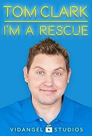 Tom Clark, I'm a Rescue Poster