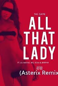 Game Feat. Lil Wayne, Big Sean, Jeremih: All That (Lady) (2013)