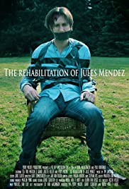 The Rehabilitation of Jules Mendez Poster