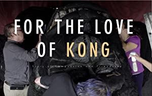 For the Love of Kong