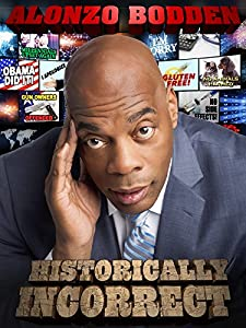Movies old free download Alonzo Bodden: Historically Incorrect by Manny Rodriguez [480x272]