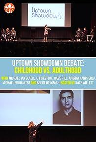 Primary photo for Uptown Showdown Debate: Childhood vs. Adulthood