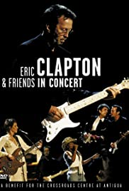 Eric Clapton & Friends in Concert: A Benefit for the Crossroads Centre at Antigua Poster