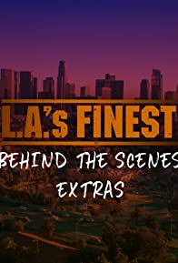 Primary photo for L.A.'s Finest: Behind the Scenes Extras