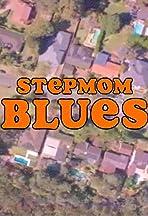 Stepmom Blues