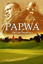 Papwa: The Lost Dream of a South African Golfing Legend