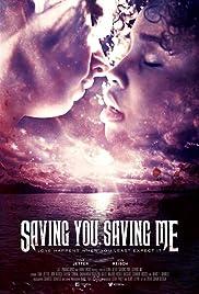 Saving You, Saving Me Poster