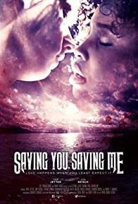 Primary photo for Saving You, Saving Me