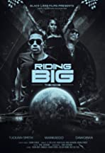 Riding Big: The Movie