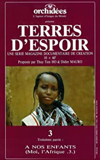Terres d'espoir N°3: À nos enfants (Moi, l'Afrique N°3) (1988 Video)