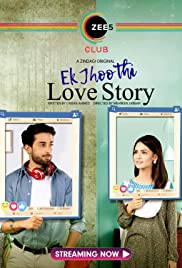 Ek Jhoothi Love Story (2020) Hindi Season 1 Complete Zee5