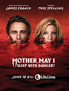 Mother, May I Sleep with Danger? (2016 TV Movie)