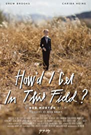 How'd I Get in This Field? Poster