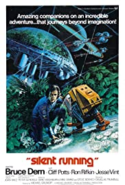 Silent Running (1972) Poster - Movie Forum, Cast, Reviews