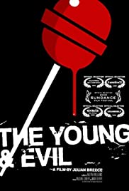 The Young and Evil (2008) Poster - Movie Forum, Cast, Reviews