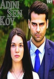 Adini sen koy (TV Series 2016– ) - IMDb