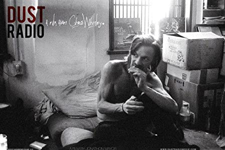 New movies direct download links Dust Radio: A Film About Chris Whitley [Quad]