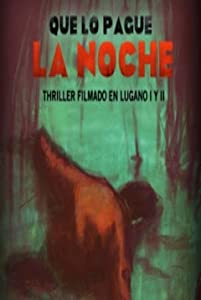 Watch online comedy movies list Que lo pague la noche by [2048x1536]