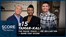 Tamar-kali, The Inside Track con Siu-Lan Tan e Name That Score