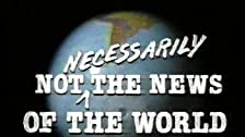 Not Necessarily the News of the World
