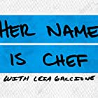 Her Name Is Chef (2021)