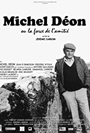 Michel Déon ou la force de l'amitié (2018) Poster - Movie Forum, Cast, Reviews