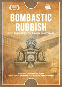 Watch online play movies Bombastic Rubbish! The Theatres of Frank Matcham [640x360]