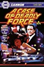 A Case of Deadly Force (1986) Poster