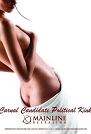 Carnal Candidate Political Kink Poster